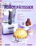 Mango mon robot p tissier un bonheur livre de laurence guarneri achetez au meilleur prix - Livre recette robot patissier ...