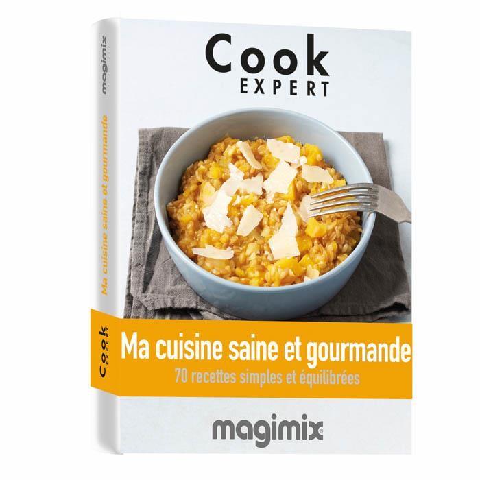 Ma Cuisine Saine Et Gourmande Livre De Recettes Magimix Cook